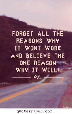 Forget all the reasons why it won't work and focus on the one reason it will