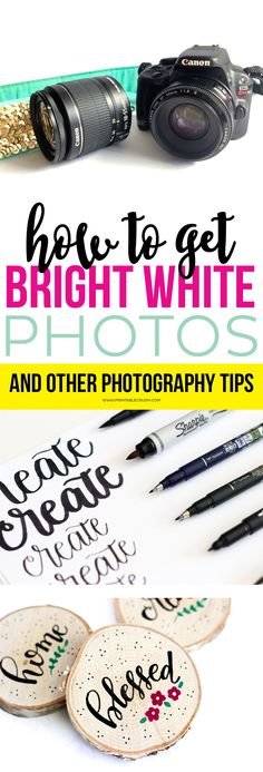 Follow these instructions of How to Get Bright White Photos like you see on the Printable Crush Blog. Plus learn other Photography Tips to take your images to the next level!