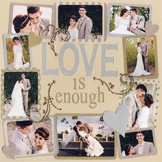 Love is Enough wedding scrapbook layout. Scrapbook.com