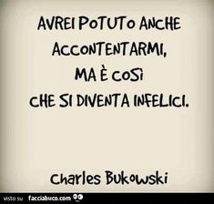 Charles Bukowski, Life Inspiration, Meaningful Quotes, Business Quotes, Never Give Up, Cool Words, Positive Quotes, Me Quotes, Wisdom