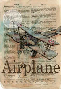 PRINT: Vintage Airplane Mixed Media Drawing on Distressed, Dictionary Page