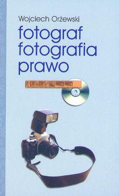 """Wojciech Orżewski będzie gościem Targów. Mecenas poprowadzi dyskusję nad podstawowymi zagadnieniami dotyczącymi twórczości fotograficznej, jej udostępniania, powielania, zakresu praw intelektualnych i majątkowych. Z chęcią odpowie na przygotowane dla niego pytania.  Jego znakomita książka będzie do kupienia w specjalnej """"targowej"""" cenie!!!"""