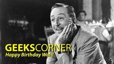 Happy Birthday Walt! – GEEKS CORNER – Episode 810