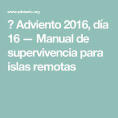 🎄 Adviento 2016, día 16 — Manual de supervivencia para islas remotas