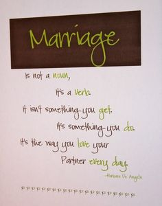 """http://pinterest.com/pin/24066179231328681 """"Love is a verb. Love–the feeling–is the fruit of love the verb or our loving actions. So love [your wife]. Sacrifice. Listen to her. Empathize. Appreciate. Affirm her."""" –Stephen R. Covey"""