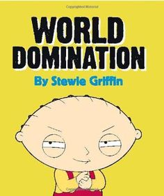 Family Guy: Stewie's World Domination Kit Stewie Griffin, Evil Geniuses, Material World, World Domination, Catch Em All, The Millions, Mini Books, Family Guy, Kit