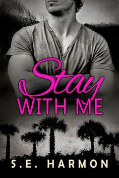 Smitten with Reading: Stay With Me by S.E. Harmon