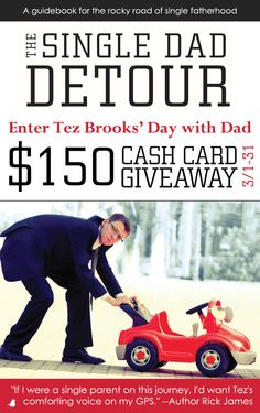 "Calling all single dads! Tez Brooks is celebrating the release of his new book, ""The Single Dad Detour,"" with a ""Day with Dad"" $150 cash card giveaway and blog tour. Click for details!"