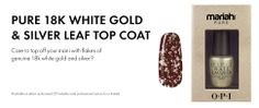 OPI PURE 18K White Gold & Silver Leaf Top Coat #MariahHoliday  Don't Speak Pure 18K Gold Top Coat關史蒂芬妮18K金限量組 15ml $1,280