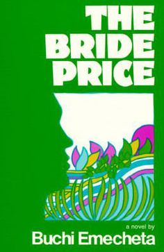 Mary Okeke Reviews: The Bride Price, 1976, by Buchi Emecheta ****