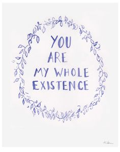 Want. You Are My Whole Existence - Watercolour Illustration Print.