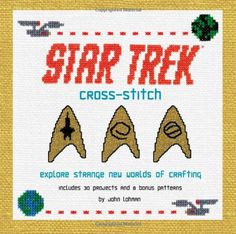 Star Trek Cross-Stitch: Explore Strange New Worlds of Crafting by John Lohman http://smile.amazon.com/dp/1476718660/ref=cm_sw_r_pi_dp_eK-pvb108WXS0