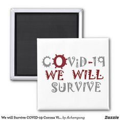 We will Survive COVID-19 Corona Virus Pandemic Magnet Round Magnets, Holiday Photos, Online Shopping Stores, Paper Cover, Words Of Encouragement, Survival, Create Your Own, Cozy Outfits, Republic Of Ireland