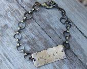 let it go . a hand stamped soul mantra bracelet