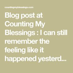 Blog post at Counting My Blessings : I can still remember the feeling like it happened yesterday. I desperately needed to pray but the cries of my heart were making it impos[..]