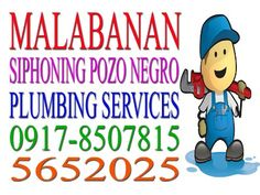 MALABANAN SERVICES  SERVICES: Siphoning Pozo Negro / Septic Tank De-clogging of Pipelines Manual Cleaning of Pozo Negro / Septic Tank Locate Pozo Negro / Septic Tank Re-pipping of Pipelines