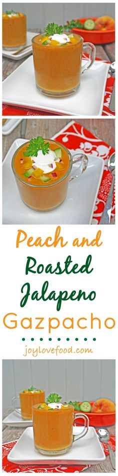 Peach and Roasted Jalapeno Gazpacho - a delicious, refreshing soup with a smoky spicy kick, great for a light meal, as an appetizer or as a first course for a dinner party.