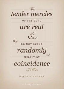 Tender mercies.