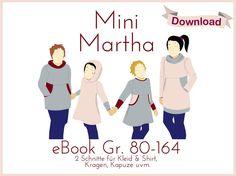 **Schnittmuster und Nähanleitung Mini Martha**   NEU: das E-Book direkt nach Bezahlung herunterladen!  **E-Book** Schnittmuster & Anleitung  **Gr. 80-164...