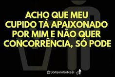 real motivo de estar sem ninguem hj...sempre suspeitei kkk Cool Phrases, Funny Phrases, Funny Quotes, Funny Memes, Life Goes On, Love Of My Life, Crazy Mind, Motivational Phrases, Some Quotes