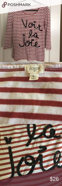 """J. Crew Striped Shirt with 3/4 Sleeves, Size L Super soft J. Crew Shirt with 3/4 Sleeves. The stripes are red/rust and cream and the shirt has beautiful black jewels and sequins detail. The shirt spells out """"voir la joie"""" in French, which means see the joy! This adorable shirt is in great condition. Size Large. J. Crew Tops Tees - Long Sleeve"""