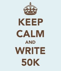 NaNoWriMo - writing at its craziness. There's just nothing like writing 50K in 30 days!