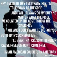 American Soldier ~ Toby Keith.....this is one of my all time favorite songs. Perfect song for military men and women in every branch