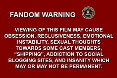 This warning should be posted in the front of every great book and shown at the beginning of every interesting film/tv show. This is more important than copyright notices.