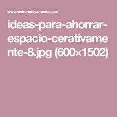ideas-para-ahorrar-espacio-cerativamente-8.jpg (600×1502)