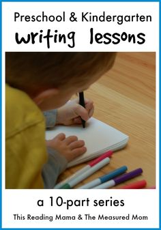 Preschool and Kindergarten Writing Lessons {a 10-part series} from This Reading Mama & The Measured Mom