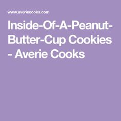 Inside-Of-A-Peanut-Butter-Cup Cookies - Averie Cooks