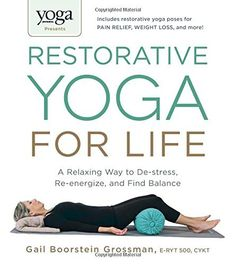Yoga Journal Presents Restorative Yoga for Life: A Relaxing Way to De-stress, Re-energize, and Find Balance, http://www.amazon.com/dp/1440575207/ref=cm_sw_r_pi_awdm_ahTrvb1KZXDWF