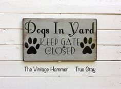 Customizable Gate Signs for your fur babies. Choose from 16 different colors!!!  Weather Sealed and UV Protected!