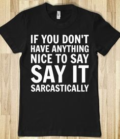 Sarcastically - Text First - Skreened T-shirts, Organic Shirts, Hoodies, Kids Tees, Baby One-Pieces and Tote Bags