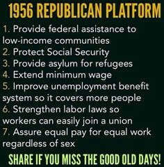 Liberals are getting nostalgic about the 1950s Republican agenda -- at least judging by the social media meme several readers recently sent us. The meme, created by the group Occupy Democrats, summarized a few planks from the 1956 Republican Party platform, followed by the wistful comment,