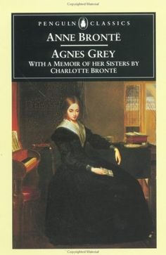 Anne Brontë's Agnes Grey is probably least known of all the Brontë books, but I love the simple story.
