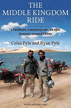 The Middle Kingdom Ride: Two Brothers, Two Motorcycles, One Epic Journey Around China By Ryan Pyle (1-Apr-2013) Paperback   Adventure Motorcycle Outpost