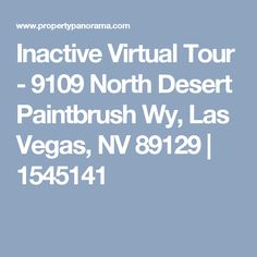 Inactive Virtual Tour -               9109 North Desert Paintbrush Wy,       Las Vegas, NV 89129 | 1545141