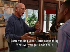 """lol some people at Starbucks When he ordered some coffee. 