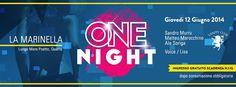 ONE NIGHT – LA MARINELLA – CAGLIARI – GIOVEDI 12 GIUGNO 2014
