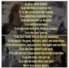 "Wishing my high school soccer ""career"" had include all these things and that we actually had a team that was unified, worked hard all the time, and actually won."