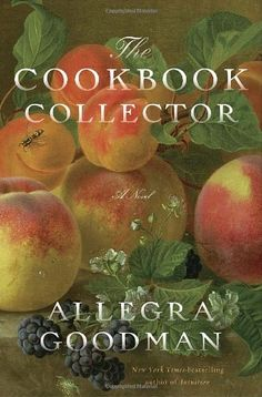 The Cookbook Collector: A Novel by Allegra Goodman, http://www.amazon.com/dp/0385340850/ref=cm_sw_r_pi_dp_gilDpb06BDBSJ