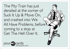 Hop on board the pity train