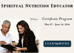 Interested in becoming a Spiritual Nutrition Educator? Join the next certificate program May 07 - June 14, 2016