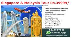 Singapore & Malaysia Tour Rs.39999/- Call 9043297922 Mail - jollyjoyholidays@gmail.com Inclusions: • 3 Nights accommodation in Kuala Lumpur  • 2 Nights accommodation in Singapore  • Daily Breakfast(Except day 01) • Half Day City Tour in Kuala Lumpur • Batu caves  • One way cable car ride in Genting • Half Day City Tour of Singapore • Kul to singapore by Coach • All transfers on Sic Basis • All Taxes Flight Ticket
