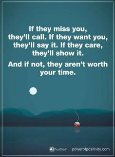 They are worth your time but you obviously aren't worth theirs so best to just let it go and move on. Maybe someday they will put more value on you.