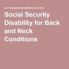 1 Social Security Disability for Back and Neck Conditions Chronic Fatigue Syndrome, Chronic Fatigue Symptoms, Fibromyalgia Disability, Disability Help, Chronic Pain, Chronic Illness, Cervical Spinal Stenosis, Neck Injury, Back Surgery