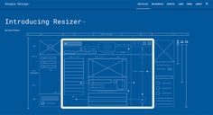 Tool: Resizer, an interactive viewer to see and test how digital products respond to material design breakpoints across desktop, mobile, and tablet.