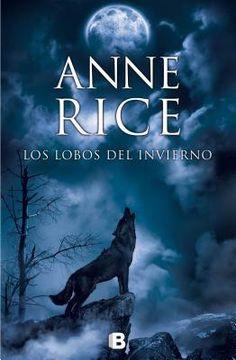 Alas de papel: Los lobos del invierno, de Anne Rice