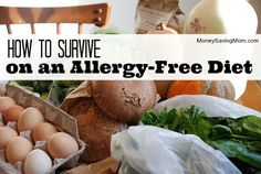How to Survive on an Allergy-Free Diet (This post has some great ideas. I especially thought #9 was so important!)